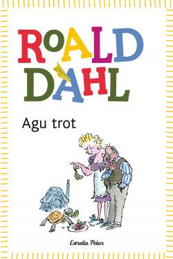 Agu trot - Roald Dahl | Grup62